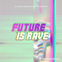 Future Is Rave
