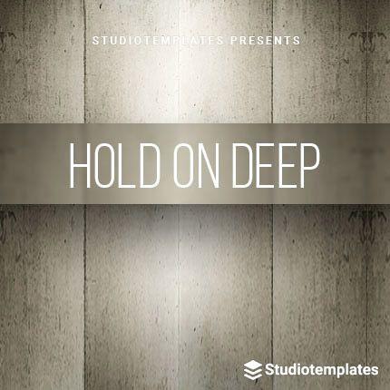 Hold On Deep