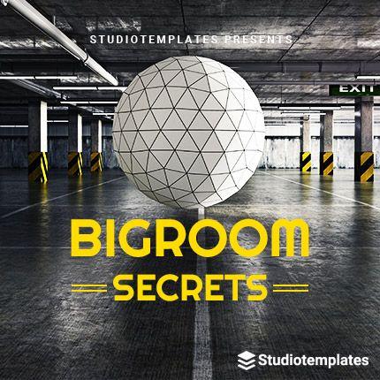Bigroom Secrets
