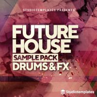 Future House Vol. 1 Drums & FX