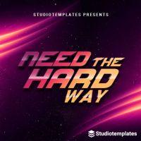 Need The Hard Way