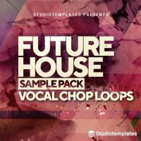 Future House Vol. 1 Vocal Chops